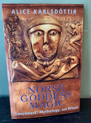 Norse Goddess Magic: Trancework, Mythology, and Ritual